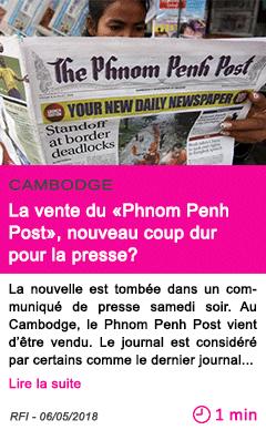 Societe la vente du phnom penh post nouveau coup dur pour la presse