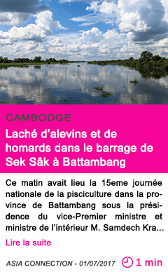 Societe lache d alevins et de homards dans le barrage de sek sak a battambang