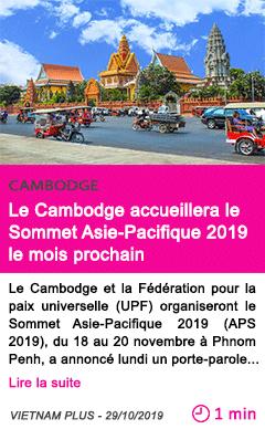 Societe le cambodge accueillera le sommet asie pacifique 2019 le mois prochain