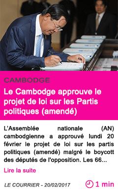 Societe le cambodge approuve le projet de loi sur les partis politiques amende