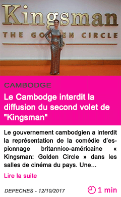Societe le cambodge interdit la diffusion du second volet de kingsman