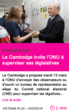 Societe le cambodge invite l onu a superviser ses legislatives