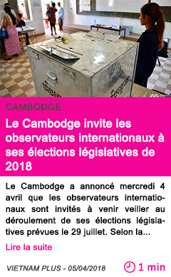 Societe le cambodge invite les observateurs internationaux a ses elections legislatives de 2018