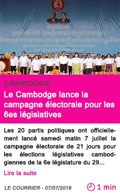Societe le cambodge lance la campagne electorale pour les 6es legislatives