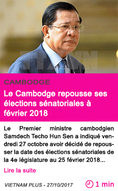 Societe le cambodge repousse ses elections senatoriales a fevrier 2018