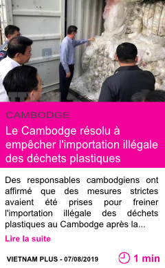 Societe le cambodge resolu a empecher l importation illegale des dechets plastiques page001