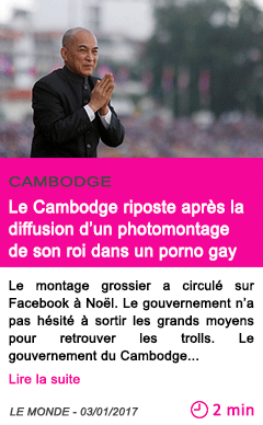 Societe le cambodge riposte apres la diffusion d un photomontage de son roi dans un porno gay
