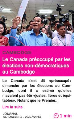 Societe le canada preoccupe par les elections non democratiques au cambodge