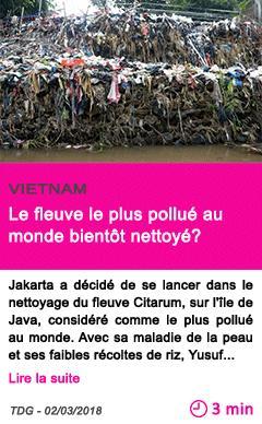 Societe le fleuve le plus pollue au monde bientot nettoye
