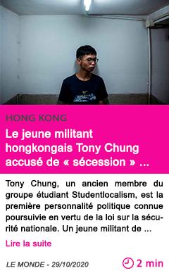 Societe le jeune militant hongkongais tony chung accuse de se cession par un tribunal