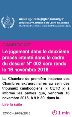 Societe le jugement dans le deuxieme proces intente dans le cadre du dossier n 002 sera rendu le 16 novembre 2018