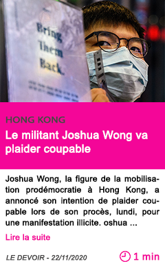 Societe le militant joshua wong va plaider coupable