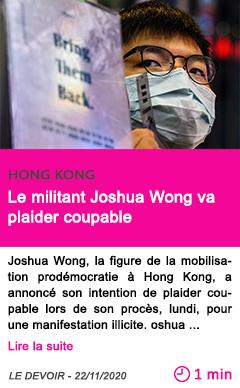 Societe le militant joshua wong va plaider coupable