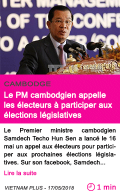 Societe le pm cambodgien appelle les electeurs a participer aux elections legislatives