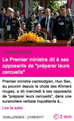 Societe le premier ministre dit a ses opposants de preparer leurs cercueils