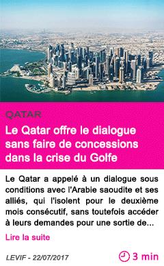 Societe le qatar offre le dialogue sans faire de concessions dans la crise du golfe