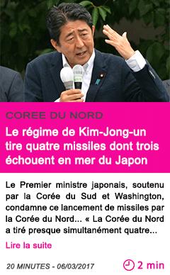 Societe le regime de kim jong un tire quatre missiles dont trois echouent en mer du japon