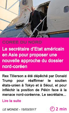 Societe le secretaire d etat americain en asie pour proposer une nouvelle approche du dossier nord coreen