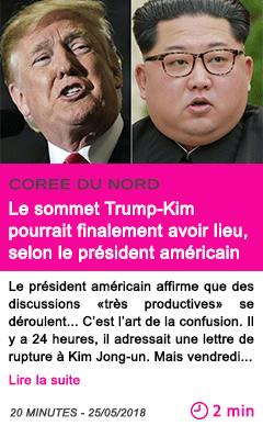 Societe le sommet trump kim pourrait finalement avoir lieu selon le president americain