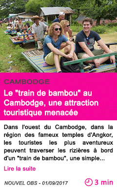 Societe le train de bambou au cambodge une attraction touristique menacee