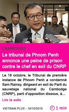 Societe le tribunal de phnom penh annonce une peine de prison contre le chef en exil du cnrp