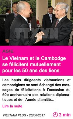 Societe le vietnam et le cambodge se felicitent mutuellement pour les 50 ans des liens
