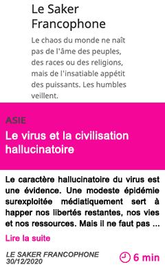Societe le virus et la civilisation hallucinatoire
