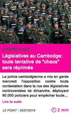 Societe legislatives au cambodge toute tentative de chaos sera reprimee