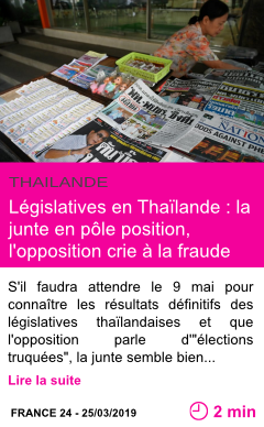 Societe legislatives en thailande la junte en pole position l opposition crie a la fraude page001