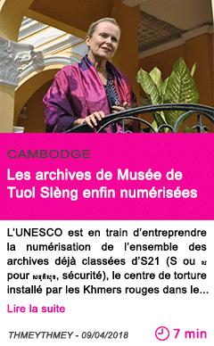 Societe les archives de musee de tuol sleng enfin numerisees