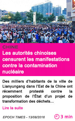 Societe les autorites chinoises censurent les manifestations contre la contamination nucleaire