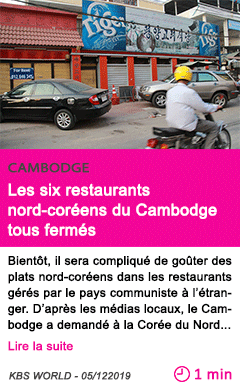 Societe les six restaurants nord coreens du cambodge tous fermes