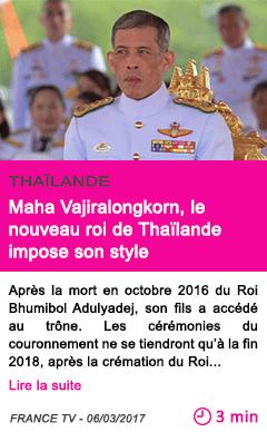 Societe maha vajiralongkorn le nouveau roi de thailande impose son style