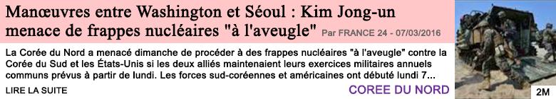Societe man uvres entre washington et seoul kim jong un menace de frappes nucleaires a l aveugle