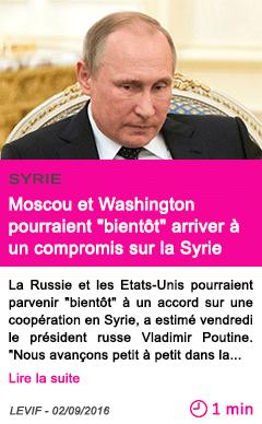 Societe moscou et washington pourraient bientot arriver a un compromis sur la syrie