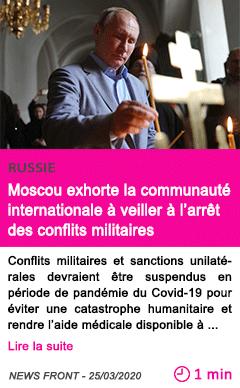 Societe moscou exhorte la communaute internationale a veiller a l arret des conflits militaires