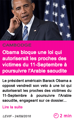 Societe obama bloque une loi qui autoriserait les proches des victimes du 11 septembre a poursuivre l arabie saoudite