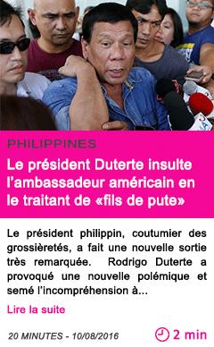 Societe philippines le president duterte insulte l ambassadeur americain en le traitant de fils de pute