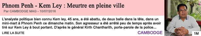 Societe phnom penh kem ley meurtre en pleine ville