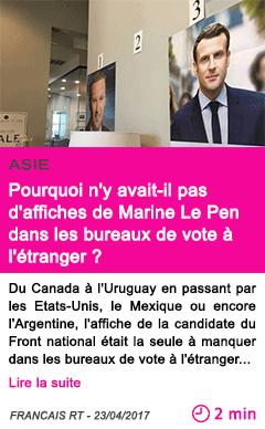 Societe pourquoi n y avait il pas d affiches de marine le pen dans les bureaux de vote a l etranger
