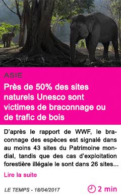 Societe pres de 50 des sites naturels unesco sont victimes de braconnage ou de trafic de bois