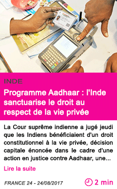 Societe programme aadhaar l inde sanctuarise le droit au respect de la vie privee