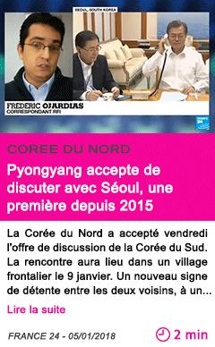 Societe pyongyang accepte de discuter avec seoul une premiere depuis 2015