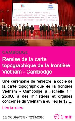 Societe remise de la carte topographique de la frontie re vietnam cambodge