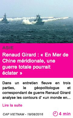 Societe renaud girard en mer de chine meridionale une guerre totale pourrait eclater 2