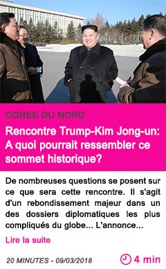 Societe rencontre trump kim jong un a quoi pourrait ressembler ce sommet historique