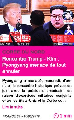 Societe rencontre trump kim pyongyang menace de tout annuler