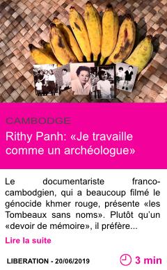 Societe rithy panh je travaille comme un archeologue page001