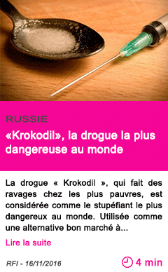 Societe russie krokodil la drogue la plus dangereuse au monde