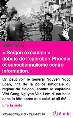 Societe saigon execution debuts de l operation phoenix et sensationnalisme contre information